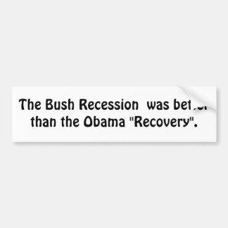 The Bush Recession Bumper Sticker