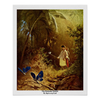 The Butterfly Hunter By Spitzweg Carl Poster