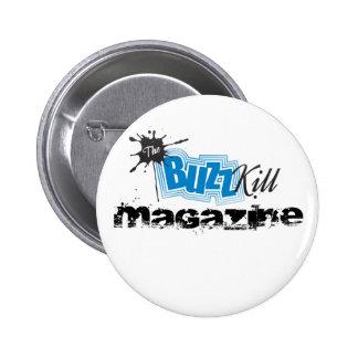 The Buzz Kill Magazine Buttons