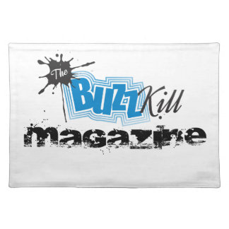 The Buzz Kill Magazine Placemats