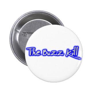 The Buzz Kill Pins