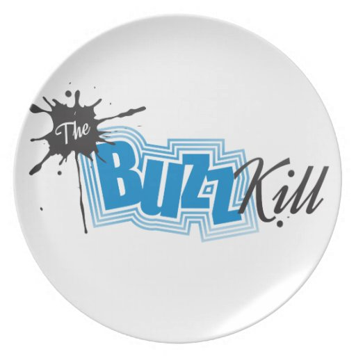 The Buzz Kill Dinner Plates