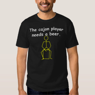 The cajon player needs a beer t-shirt