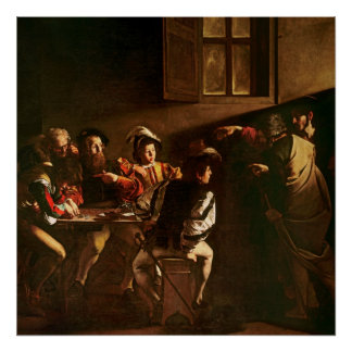 The Calling of St. Matthew, c.1598-1601 Poster