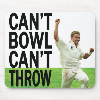 The Can't Bowl Can't Throw Cricket Show Mouse Pad