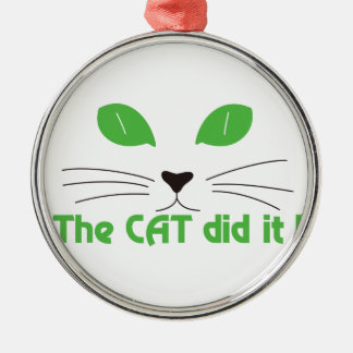 The Cat Did It! Round Metal Christmas Ornament
