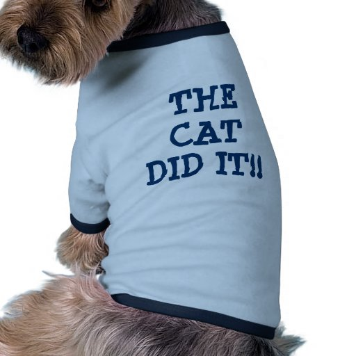 THE CAT DID IT!! DOGGIE TEE SHIRT