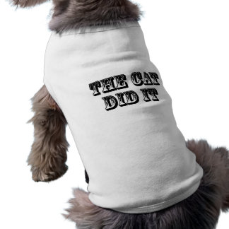 The Cat Did It Sleeveless Dog Shirt