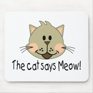 The Cat Says Meow Mousepads