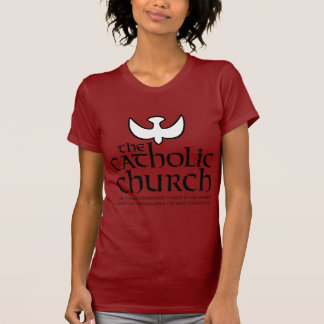 The Catholic Church.  Charismatic church T-Shirt