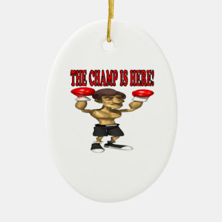 The Champ Is Here Christmas Ornament