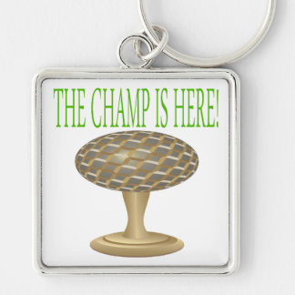 The Champ Is Here Key Chains