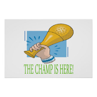 The Champ Is Here Posters