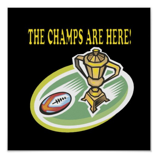 The Champs Are Here Print