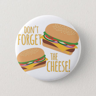 The Cheese 6 Cm Round Badge