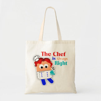 """""""The Chef Is Always Right"""" Chef Tote Bag"""