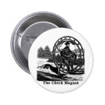 The Chick Magnet Pinback Button