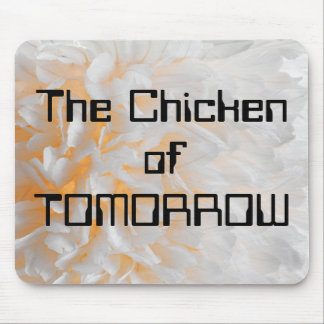 The Chicken of TOMORROW Mouse Pad