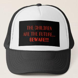 THE CHILDREN ARE THE FUTURE..BEWARE!!! TRUCKER HAT