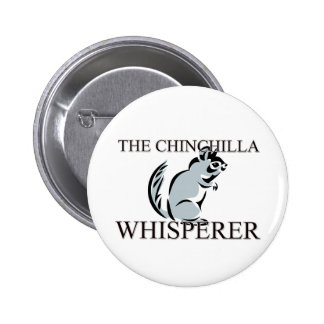 The Chinchilla Whisperer 6 Cm Round Badge