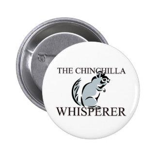 The Chinchilla Whisperer 6 Cm Round Badge