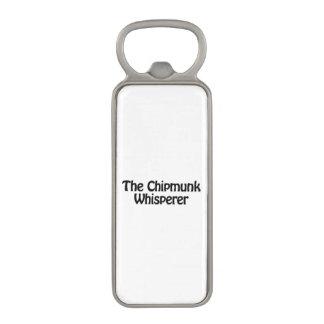 the chipmunk whisperer magnetic bottle opener