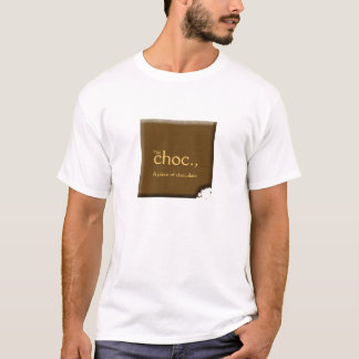 the choc., T-Shirt
