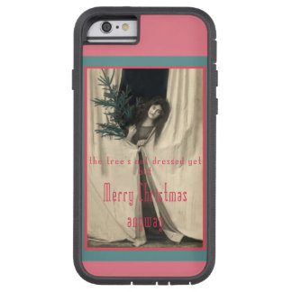 The Christmas Tree Is Not Dressed Yet Tough Xtreme iPhone 6 Case