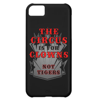 The Circus is for Clowns Cover For iPhone 5C