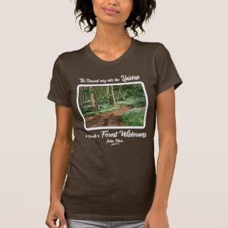 The Clearest way into Universe -Wilderness J Muir T-Shirt
