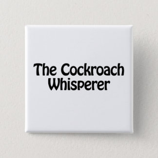 the cockroach whisperer 15 cm square badge