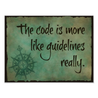The Code is More Like Guidelines Poster