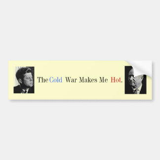 The Cold War Makes Me Hot Bumper Sticker
