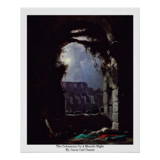 The Colosseum On A Moonlit Night Poster