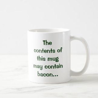 The contents of this mug may contain bacon...