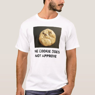 The Cookie Does Not Approve T-Shirt