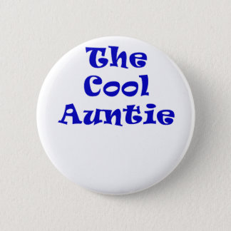 The Cool Auntie 6 Cm Round Badge