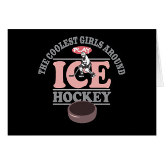 The Coolest Girls Around Play Ice Hockey Card