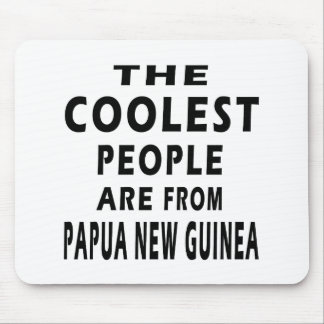 The Coolest People Are From Papua New Guinea Mouse Pad