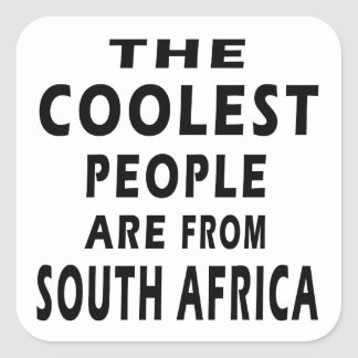 The Coolest People Are From South Africa Square Sticker