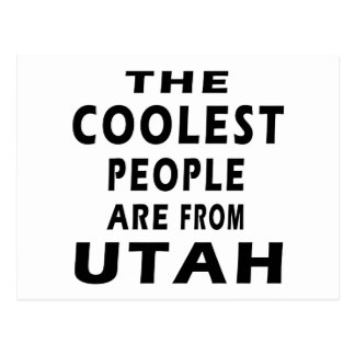 The Coolest People Are From Utah Postcard