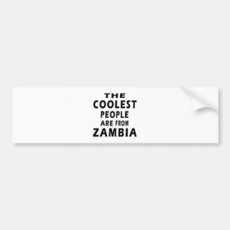 The Coolest People Are From Zambia Bumper Sticker
