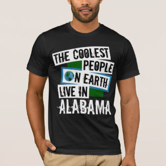 The Coolest People on Earth Live in Alabama T-Shirt