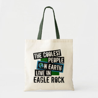 The Coolest People on Earth Live in Eagle Rock Tote Bag