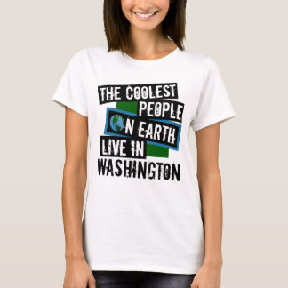 The Coolest People on Earth Live in Washington T-Shirt