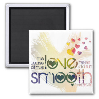 the course of true love never did run smooth square magnet
