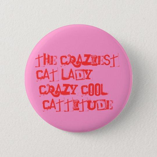 The Craziest Cat Lady!! 6 Cm Round Badge