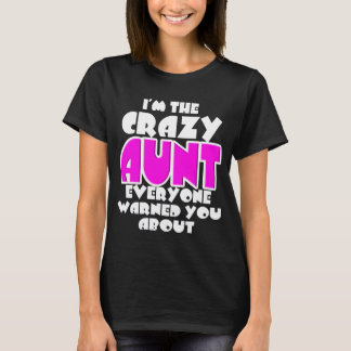 The Crazy Aunt Shirt