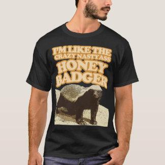 The Crazy Nastyass Honey Badger Dont Care T-Shirt
