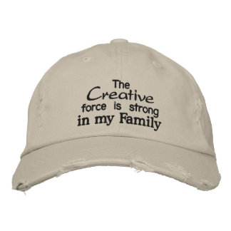 The Creative force is strong in my Family Embroidered Hat